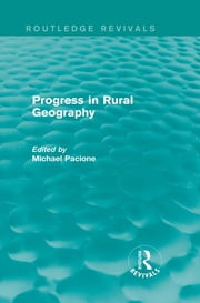 Progress in Rural Geography (Routledge Revivals) ebook by Michael Pacione