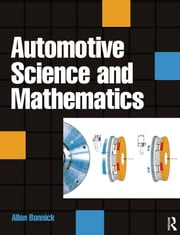 Automotive Science and Mathematics ebook by Allan Bonnick