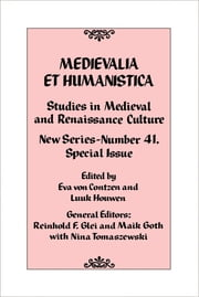 Medievalia et Humanistica, No. 41 - Studies in Medieval and Renaissance Culture: New Series ebook by Reinhold F. Glei,Maik Goth,Nina Tomaszewski
