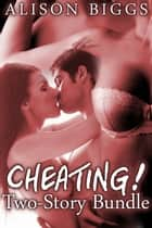 Cheating! ebook by Alison Biggs