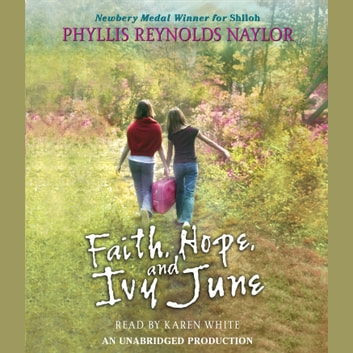 Faith, Hope, and Ivy June audiobook by Phyllis Reynolds Naylor