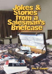 Jokes & Stories from a Salesman's Briefcase ebook by Kim E. Cooper
