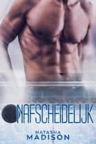 Onafscheidelijk ebook by Natasha Madison