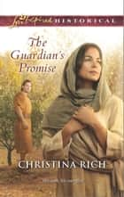 The Guardian's Promise ebook by Christina Rich