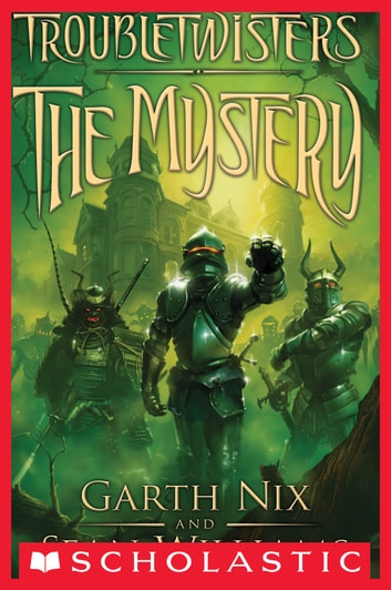 Troubletwisters Book 3: The Mystery ebook by Garth Nix,Sean Williams