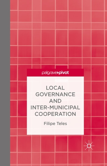 Local Governance and Intermunicipal Cooperation ebook by F. Teles