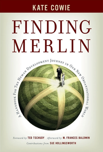 Finding Merlin - Handbook for the human development journey ebook by Kate Cowie