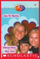 Welcome Home, Mary Anne (The Baby-Sitters Club Friends Forever #11) eBook by Ann M. Martin