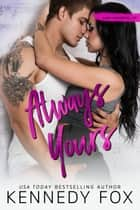 Always Yours - Liam and Madelyn #2 ebooks by Kennedy Fox