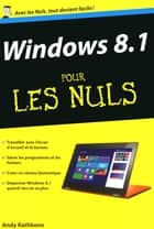 Windows 8.1 Poche Pour les Nuls ebook by Andy RATHBONE