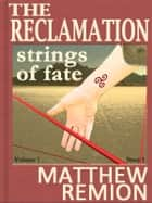 Strings of Fate: The Reclamation Story 1 ebook by Matthew Remion
