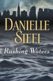 Rushing Waters - A Novel ebook by Danielle Steel