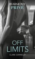 Off Limits ebook by Clare Connelly