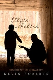 Ella's Shelter ebook by Kevin Roberts