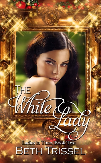 The White Lady ebook by Beth  Trissel