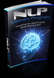NLP Mastery Program ebook by Bianca Arden