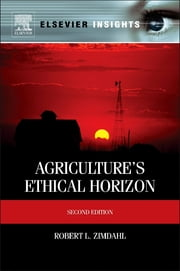 Agriculture's Ethical Horizon ebook by Robert L Zimdahl