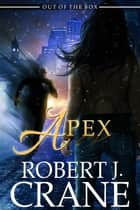 Apex ebook by Robert J. Crane