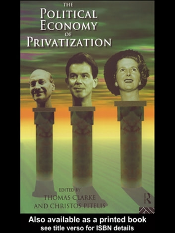 The Political Economy of Privatization ebook by