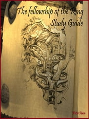 The Fellowship of the Ring Study Guide ebook by Peter Hain