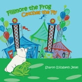 Fillmore the Frog Catches the Fly ebook by Sharon Elizabeth Jellel