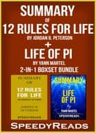Summary of 12 Rules for Life: An Antidote to Chaos by Jordan B. Peterson + Summary of Life of Pi by Yann Martel 2-in-1 Boxset Bundle ebook by Speedy Reads