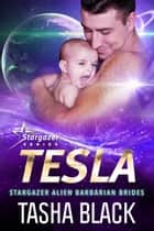 Tesla: Stargazer Alien Barbarian Brides #2 ebook by