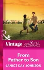 From Father to Son (Mills & Boon Vintage Superromance) (A Brother's Word, Book 2) ebook by Janice Kay Johnson