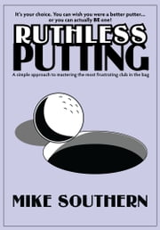 Ruthless Putting ebook by Mike Southern