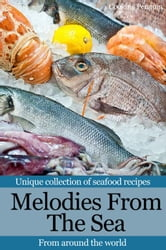 Melodies From The Sea: Unique collection of seafood recipes from around the world ebook by Cooking Penguin