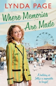 Where Memories Are Made - Trials and tribulations hit the staff of Jollys Holiday Camp (Jolly series, Book 2) ebook by Lynda Page