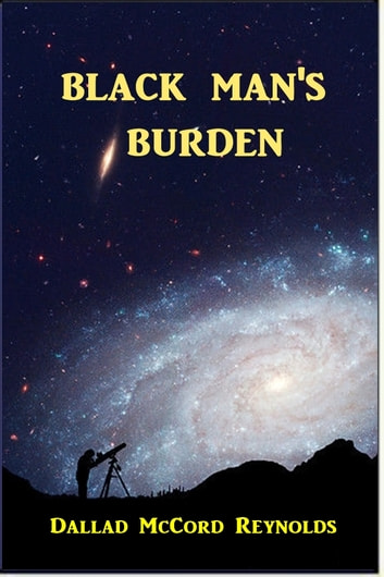 Black Man's Burden ebook by Dallas McCord Reynolds