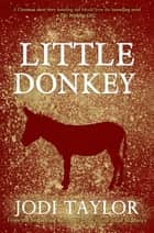 Little Donkey ebook by Jodi Taylor