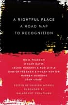 A Rightful Place - A Road Map to Recognition ebook by Noel Pearson, Shireen Morris