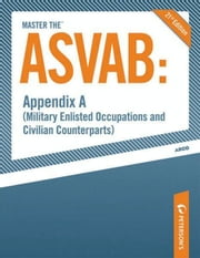 Master the ASVAB--Appendix A: Military Enlisted Occupations and Civilian Counterparts ebook by Scott A. Ostrow