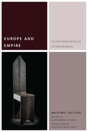 Europe and Empire - On the Political Forms of Globalization ebook by Massimo Cacciari