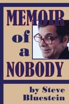 Memoir of a Nobody ebook by Steve Bluestein