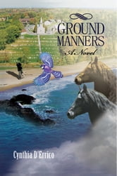 Ground Manners - A Novel ebook by Cynthia D'Errico