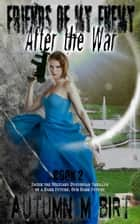 After the War: Military Dystopian Thriller ebook by Autumn M. Birt