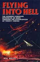 Flying into Hell ebook by Mel Rolfe