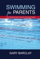 Swimming for Parents ebook by Gary Barclay