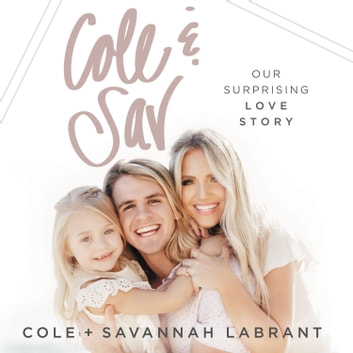 Cole and Sav - Our Surprising Love Story audiobook by Cole Labrant,Savannah LaBrant