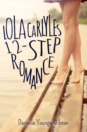 Lola Carlyle's 12-Step Romance ebook by Danielle Younge-Ullman