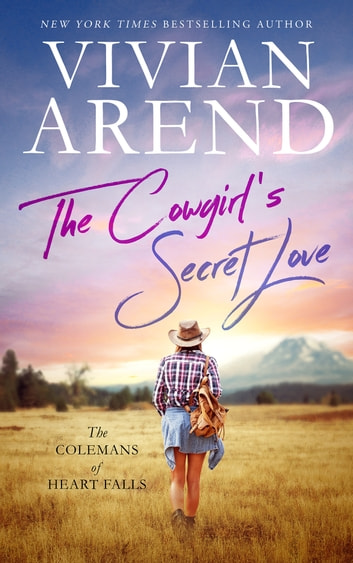 The Cowgirl's Secret Love - The Colemans of Heart Falls Book 2 ebook by Vivian Arend