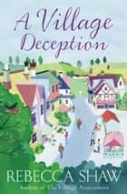 A Village Deception ebook by Rebecca Shaw