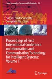 Proceedings of First International Conference on Information and Communication Technology for Intelligent Systems: Volume 1 ebook by Suresh Chandra Satapathy,Swagatam Das