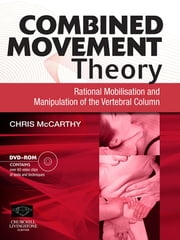 Combined Movement Theory - Rational Mobilization and Manipulation of the Vertebral Column ebook by Chris McCarthy