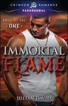 Immortal Flame ebook by Jillian David