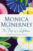 The Trip of a Lifetime ebook by Monica McInerney