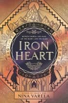 Iron Heart eBook by Nina Varela